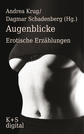 Augenblicke von Krug,  Andrea, Schadenberg,  Dagmar