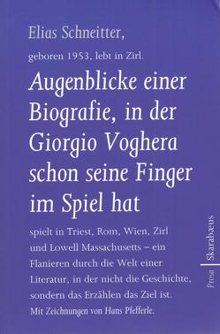 Augenblicke einer Biografie, in der Giorgio Voghera schon seine Finger im Spiel hat von Schneitter,  Elias