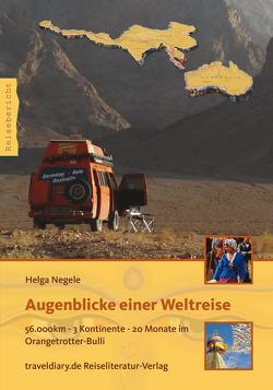 Augenblicke einer Weltreise von Dommer,  Jürgen, Negele,  Helga