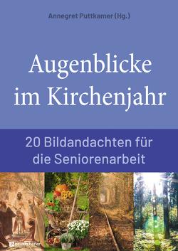 Augenblicke im Kirchenjahr von Puttkammer,  Annegret