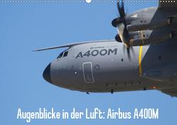 Augenblicke in der Luft: Airbus A400M (Wandkalender 2020 DIN A2 quer) von Prokic,  Aleksandar