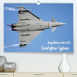 Augenblicke in der Luft: Eurofighter Typhoon (Premium, hochwertiger DIN A2 Wandkalender 2021, Kunstdruck in Hochglanz) von Prokic,  Aleksandar