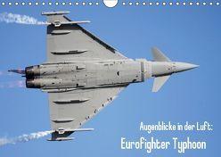 Augenblicke in der Luft: Eurofighter Typhoon (Wandkalender 2019 DIN A4 quer) von Prokic,  Aleksandar