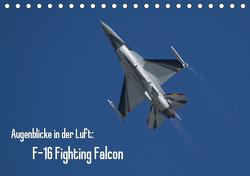 Augenblicke in der Luft: F-16 Fighting Falcon (Tischkalender 2021 DIN A5 quer) von Prokic,  Aleksandar