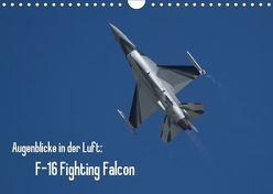 Augenblicke in der Luft: F-16 Fighting Falcon (Wandkalender 2019 DIN A4 quer) von Prokic,  Aleksandar