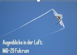 Augenblicke in der Luft: MiG-29 Fulcrum (Wandkalender 2019 DIN A3 quer) von Prokic,  Aleksandar