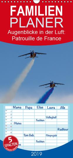 Augenblicke in der Luft: Patrouille de France – Familienplaner hoch (Wandkalender 2019 , 21 cm x 45 cm, hoch) von Prokic,  Aleksandar