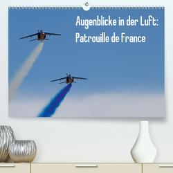 Augenblicke in der Luft: Patrouille de France (Premium, hochwertiger DIN A2 Wandkalender 2021, Kunstdruck in Hochglanz) von Prokic,  Aleksandar