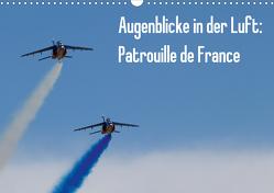 Augenblicke in der Luft: Patrouille de France (Wandkalender 2021 DIN A3 quer) von Prokic,  Aleksandar