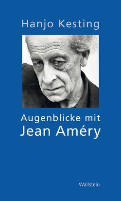 Augenblicke mit Jean Améry von Kesting,  Hanjo