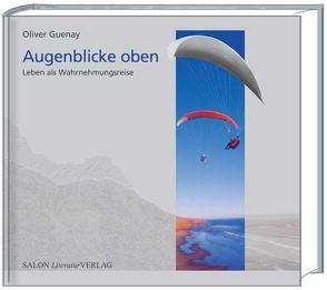 Augenblicke oben von Guenay,  Oliver R