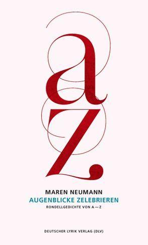 Augenblicke zelebrieren von Neumann,  Maren