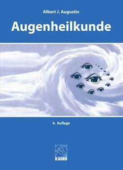 Augenheilkunde von Augustin,  Albert J