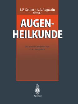 Augenheilkunde von Augustin,  Albert J, Collins,  J.F., Collins,  James F., Krieglstein,  G. K.