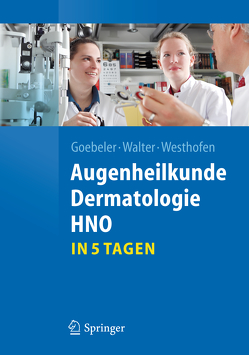 Augenheilkunde, Dermatologie, HNO…in 5 Tagen von Goebeler,  Matthias, Walter,  Peter, Westhofen,  Martin