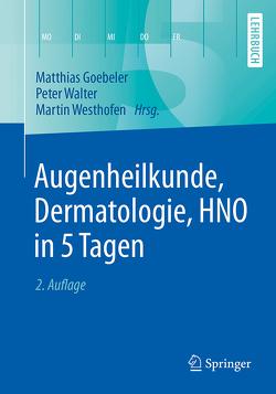 Augenheilkunde, Dermatologie, HNO in 5 Tagen von Goebeler,  Matthias, Walter,  Peter, Westhofen,  Martin