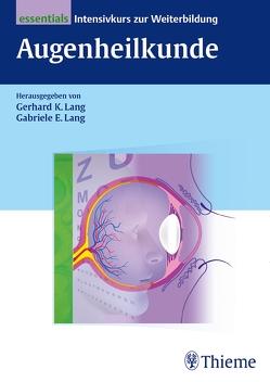 Augenheilkunde essentials von Apitzsch,  Bianca, Emmerich,  Karl-Heinz, Erb,  Carl, Lang,  Gabriele E., Lang,  Gerhard K.
