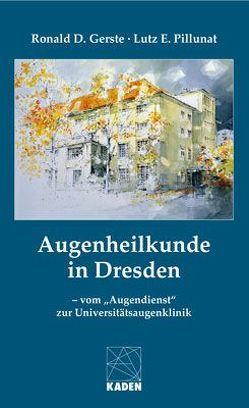 Augenheilkunde in Dresden von Gerste,  Ronald D, Pillunat,  Lutz E.