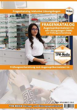 Augenoptikermeister/-in Fragenkatalog mit Lösungsbogen (Buch-/Printversion) mit über 1600 Prüfungsfragen von Mueller,  Thomas