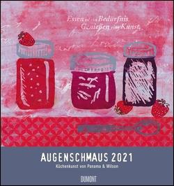 Augenschmaus 2021 ‒ Küchen- und Kunst-Kalender ‒ Siebdrucke mit sinnigen Sprüchen ‒ Von Henrike Wilson und Panama ‒ Wandkalender Format 45 x 48 cm von Wilson,  Henrike