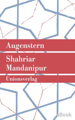 Augenstern von Mandanipur,  Shahriar, Schneider,  Regina
