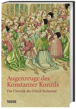 Augenzeuge des Konstanzer Konzils von Gerlach,  Henry, Küble,  Monika, Richental,  Ulrich