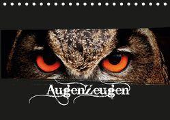 AugenZeugen (Tischkalender 2019 DIN A5 quer)