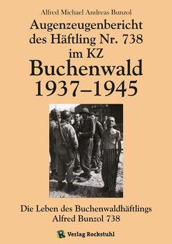 Augenzeugenbericht des Häftling Nr. 738 im KZ Buchenwald 1937–1945 von Bunzol,  Alfred Michael Andreas