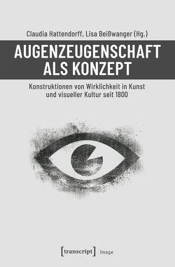 Augenzeugenschaft als Konzept von Beißwanger,  Lisa, Hattendorff,  Claudia