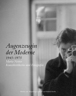 Augenzeugin der Moderne 1945–1975 von Koella,  Rudolf, von Meyenburg-Campell,  Bettina