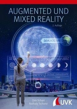 Augmented und Mixed Reality von Schart,  Dirk, Tschanz,  Nathaly