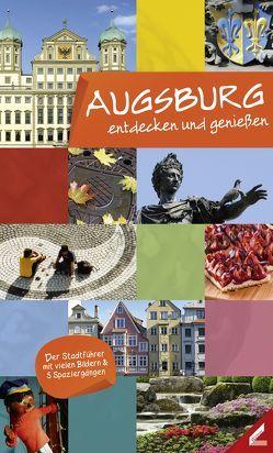 Augsburg – entdecken und genießen von Haidar,  Ute, Maier,  Katharina, Streble,  Martina