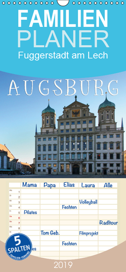 Augsburg – Fuggerstadt am Lech – Familienplaner hoch (Wandkalender 2019 , 21 cm x 45 cm, hoch) von Cross,  Martina