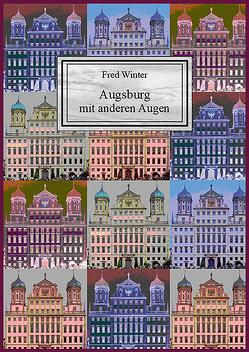 Augsburg mit anderen Augen von Winter,  Fred
