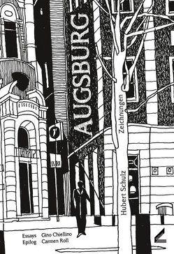 Augsburg: Sich der Stadt nähern von Chiellino,  Gino, Roll,  Carmen, Schulz,  Hubert