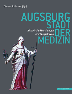 Augsburg – Stadt der Medizin von Schiersner,  Dietmar