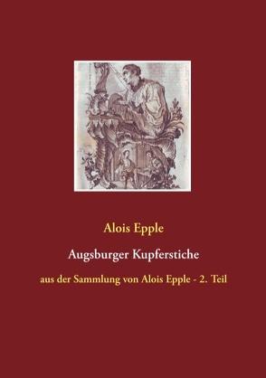 Augsburger Kupferstiche von Epple,  Alois