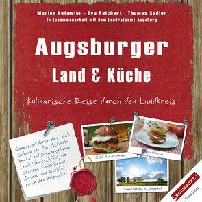 Augsburger Land & Küche von Hofmeier,  Marion, Reichert,  Eva, Sadler,  Thomas