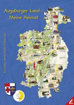 Augsburger Land – Meine Heimat von Streble,  Martina, Wißner,  Bernd, Wolf,  Christoph