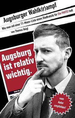Augsburger Wahlk(r)ampf von Heigl,  Thomas