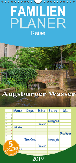 Augsburger Wasser – Familienplaner hoch (Wandkalender 2019 , 21 cm x 45 cm, hoch) von photography - Werner Rebel,  we're