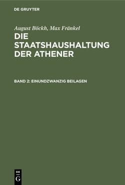 August Böckh; Max Fränkel: Die Staatshaushaltung der Athener / Einundzwanzig Beilagen von Boeckh,  August, Fraenkel,  Max