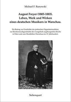 August Freyer (1803-1883). Leben, Werk und Wirken eines deutschen Musikers in Warschau. von Runowski,  Michael F