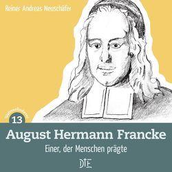 August Hermann Francke von Neuschäfer,  Reiner Andreas