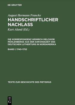 August Hermann Francke: Handschriftlicher Nachlass. Die Korrespondenz… / 1740–1752 von Aland,  Kurt