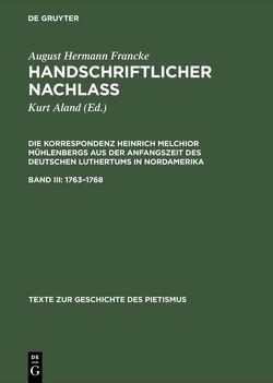 Handschriftlicher Nachlass. Die Korrespondenz Heinrich Melchior Mühlenbergs… / 1763–1768 von Aland,  Kurt