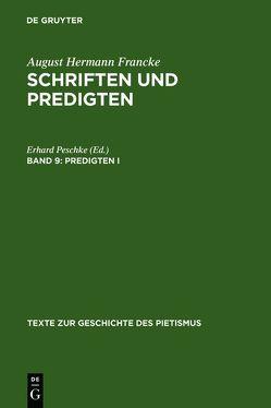 August Hermann Francke: Schriften und Predigten / Predigten I von Peschke,  Erhard