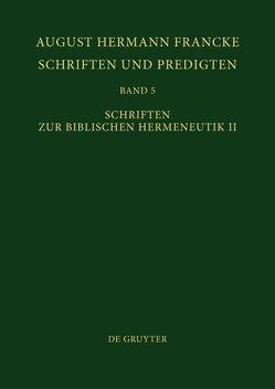 August Hermann Francke: Schriften und Predigten / Schriften zur Biblischen Hermeneutik II von Soboth,  Christian