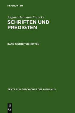 August Hermann Francke: Schriften und Predigten / Streitschriften von Peschke,  Erhard