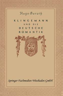 August Klingemann und die Deutsche Romantik von Burath,  Hugo